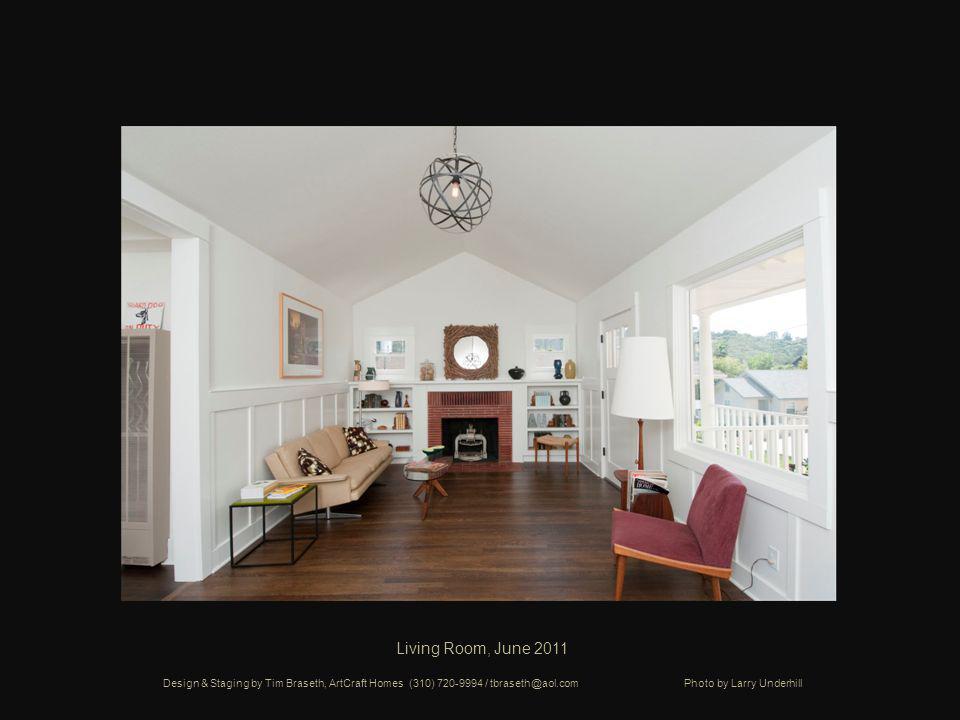Living Room, June 2011 Design & Staging by Tim Braseth, ArtCraft Homes (310) 720-9994 / tbraseth@aol.com Photo by Larry Underhill