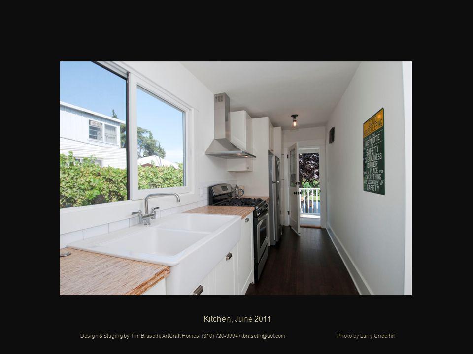 Kitchen, June 2011 Design & Staging by Tim Braseth, ArtCraft Homes (310) 720-9994 / tbraseth@aol.com Photo by Larry Underhill