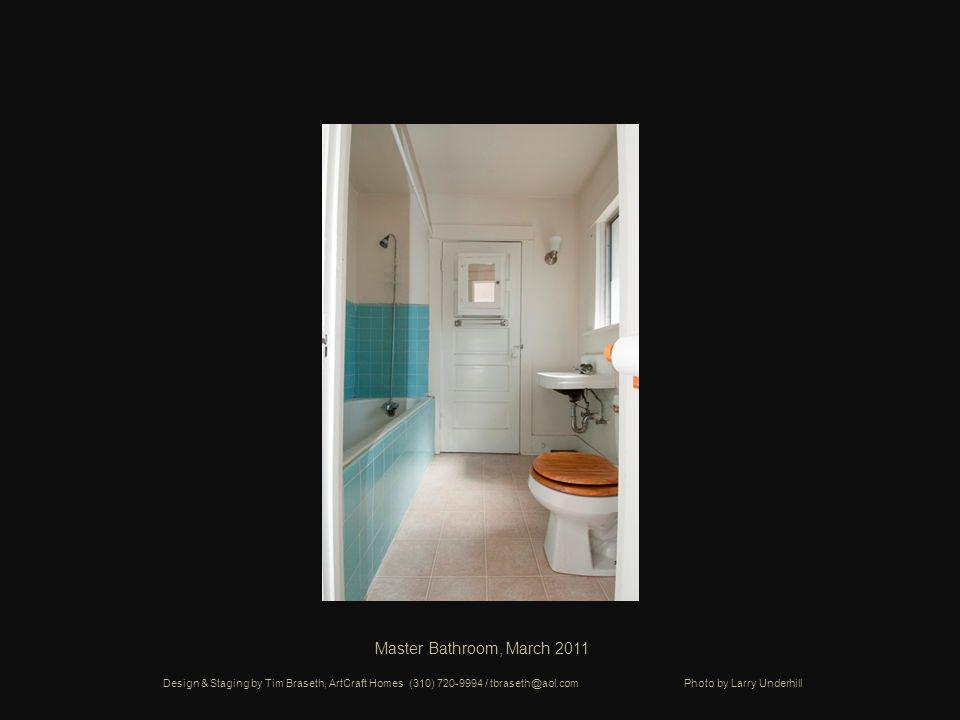 Master Bathroom, March 2011 Design & Staging by Tim Braseth, ArtCraft Homes (310) 720-9994 / tbraseth@aol.com Photo by Larry Underhill