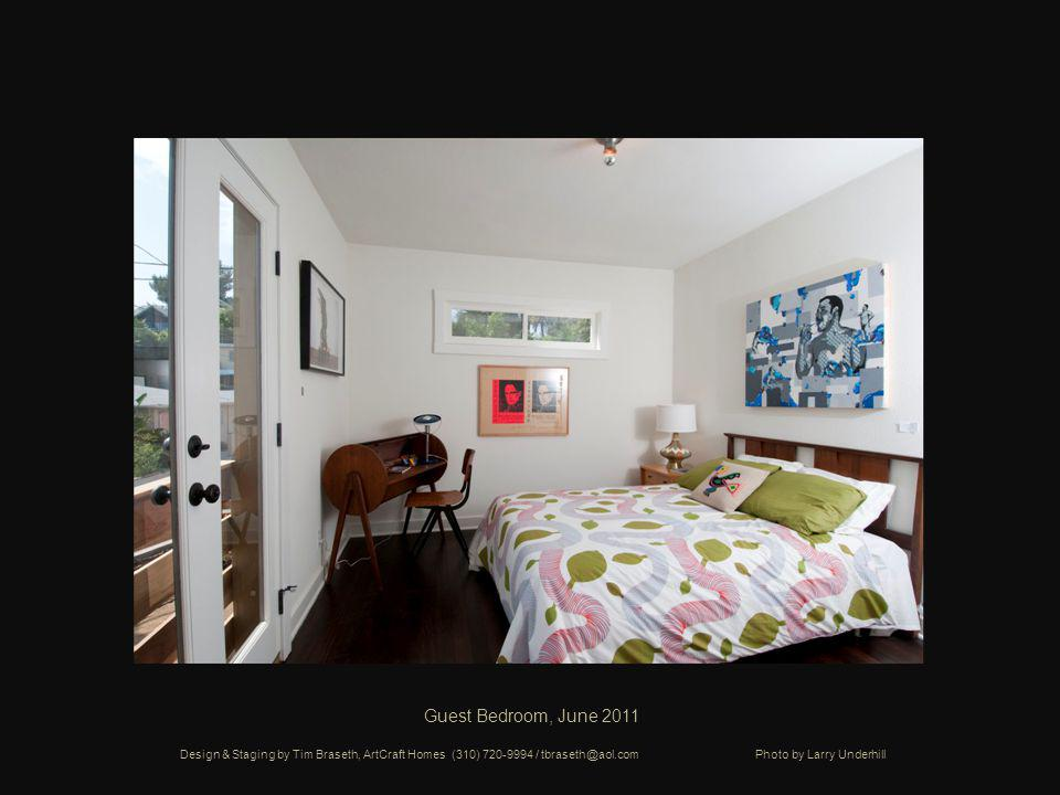 Guest Bedroom, June 2011 Design & Staging by Tim Braseth, ArtCraft Homes (310) 720-9994 / tbraseth@aol.com Photo by Larry Underhill