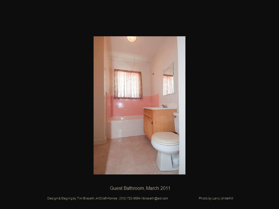 Guest Bathroom, March 2011 Design & Staging by Tim Braseth, ArtCraft Homes (310) 720-9994 / tbraseth@aol.com Photo by Larry Underhill