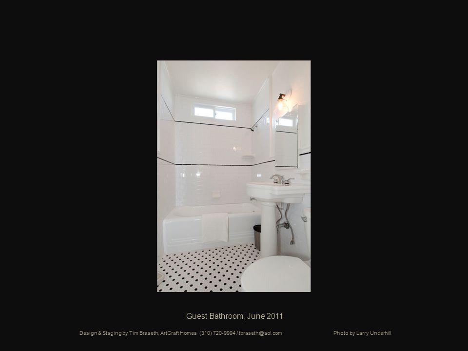 Guest Bathroom, June 2011 Design & Staging by Tim Braseth, ArtCraft Homes (310) 720-9994 / tbraseth@aol.com Photo by Larry Underhill