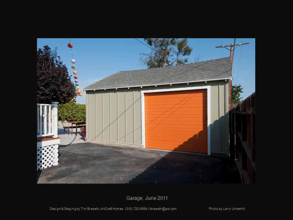 Garage, June 2011 Design & Staging by Tim Braseth, ArtCraft Homes (310) 720-9994 / tbraseth@aol.com Photo by Larry Underhill