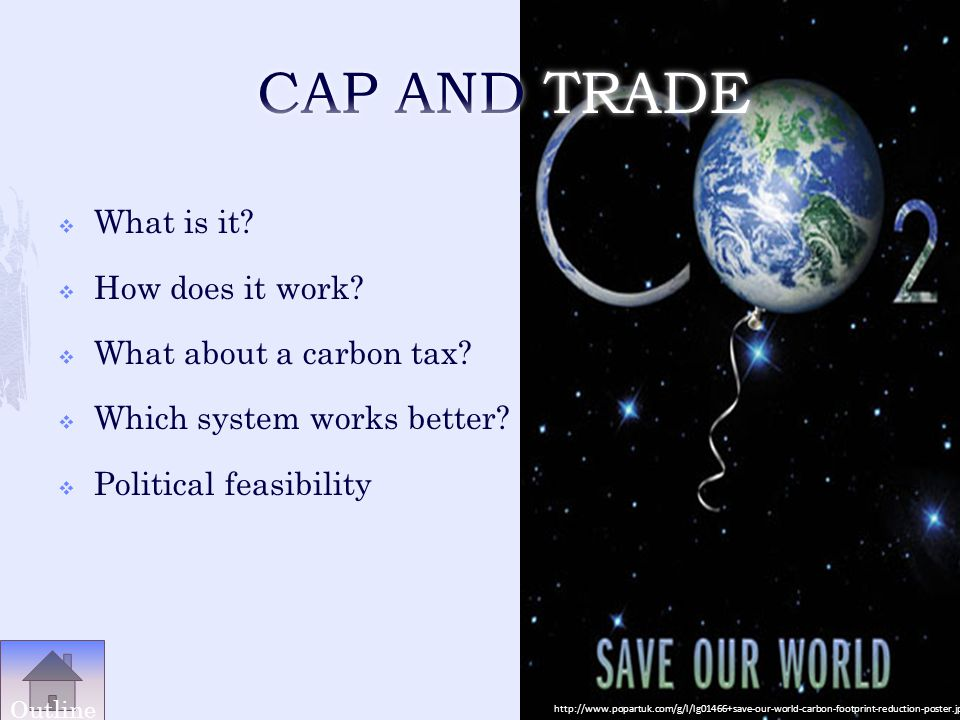 What is it? How does it work? What about a carbon tax? Which system works better? Political feasibility http://www.popartuk.com/g/l/lg01466+save-our-w