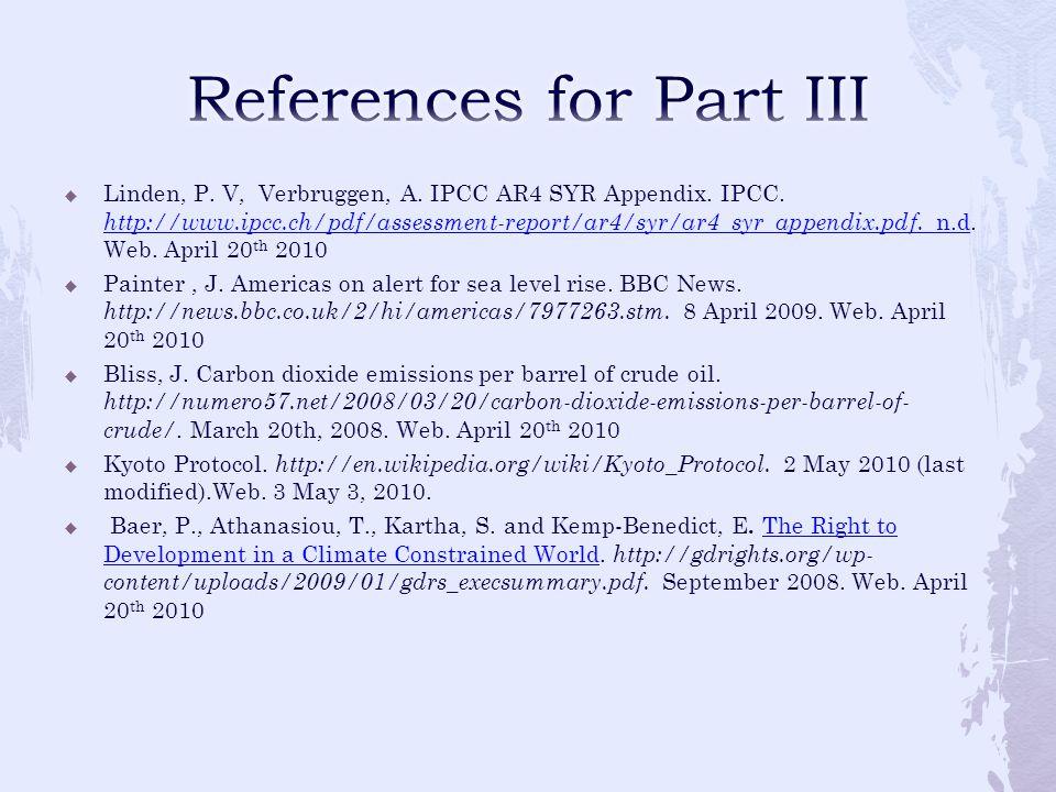 Linden, P. V, Verbruggen, A. IPCC AR4 SYR Appendix. IPCC. http://www.ipcc.ch/pdf/assessment-report/ar4/syr/ar4_syr_appendix.pdf. n.d. Web. April 20 th