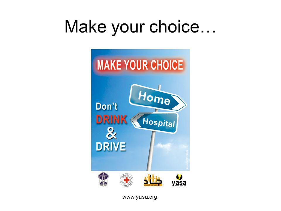 Make your choice… www.yasa.org.