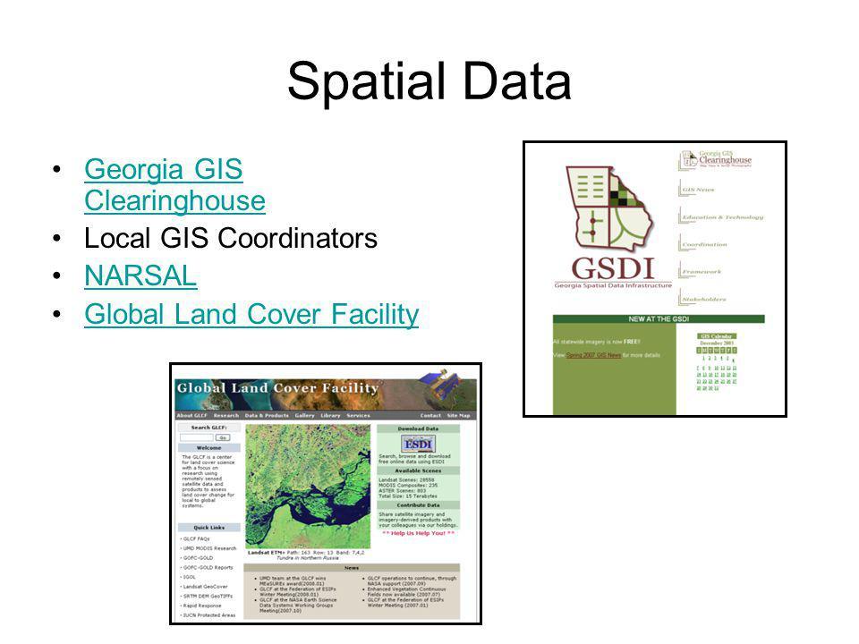 Spatial Data Georgia GIS ClearinghouseGeorgia GIS Clearinghouse Local GIS Coordinators NARSAL Global Land Cover Facility