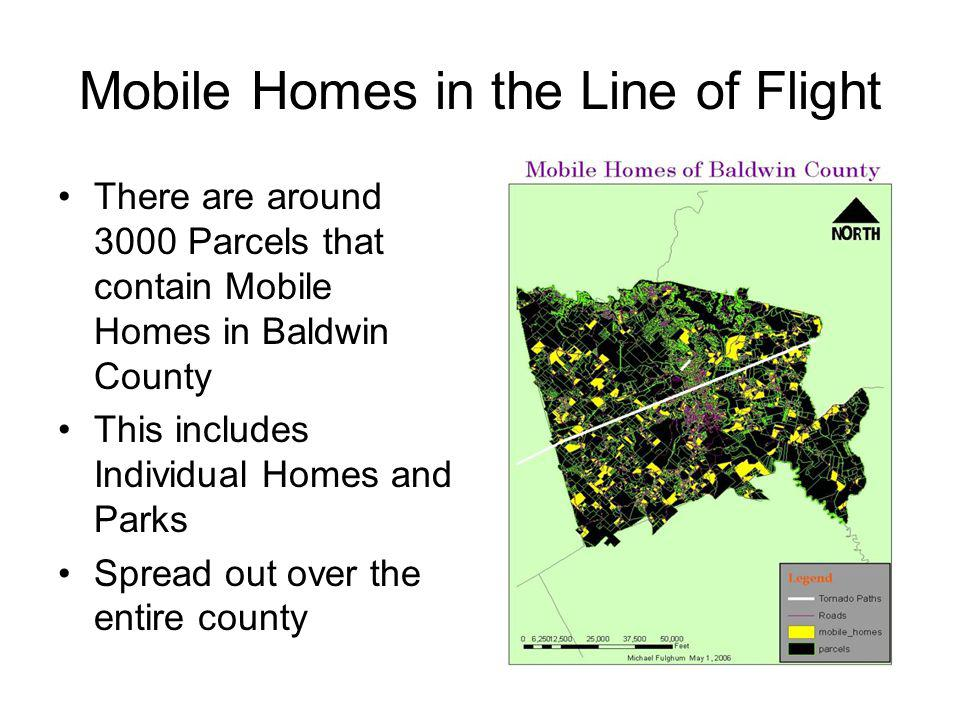 Mobile Homes in the Line of Flight There are around 3000 Parcels that contain Mobile Homes in Baldwin County This includes Individual Homes and Parks