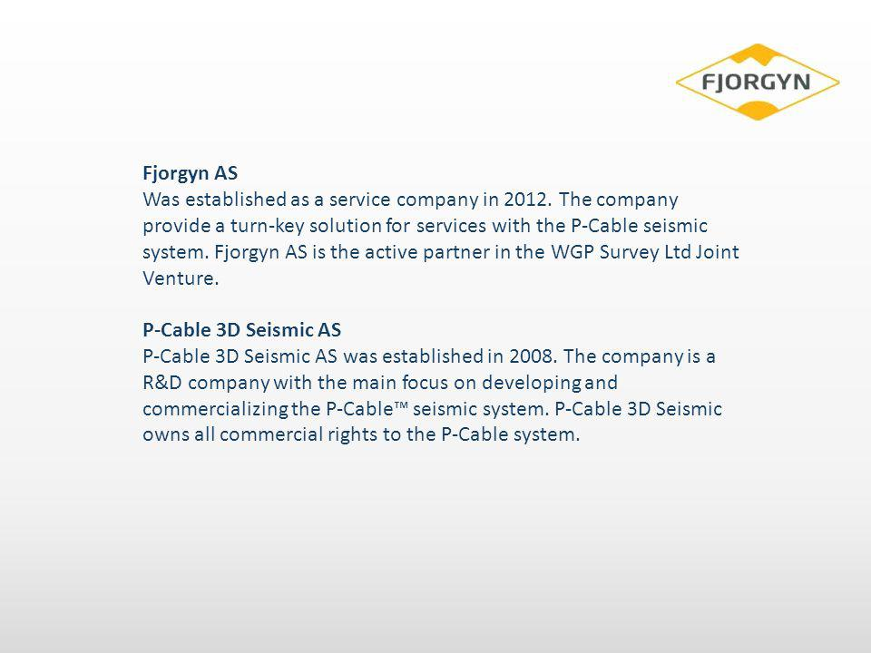 Fjorgyn AS Was established as a service company in 2012. The company provide a turn-key solution for services with the P-Cable seismic system. Fjorgyn