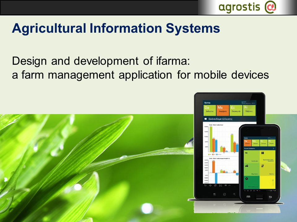 Agricultural Information Systems Design and development of ifarma: a farm management application for mobile devices