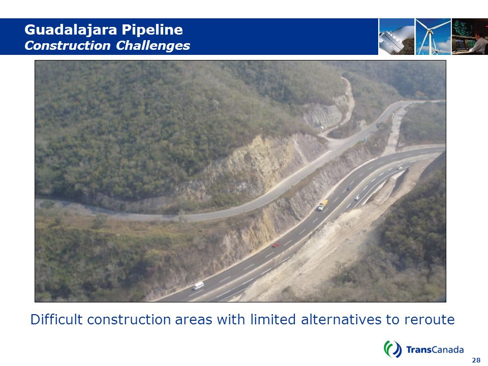 28 Guadalajara Pipeline Construction Challenges Difficult construction areas with limited alternatives to reroute
