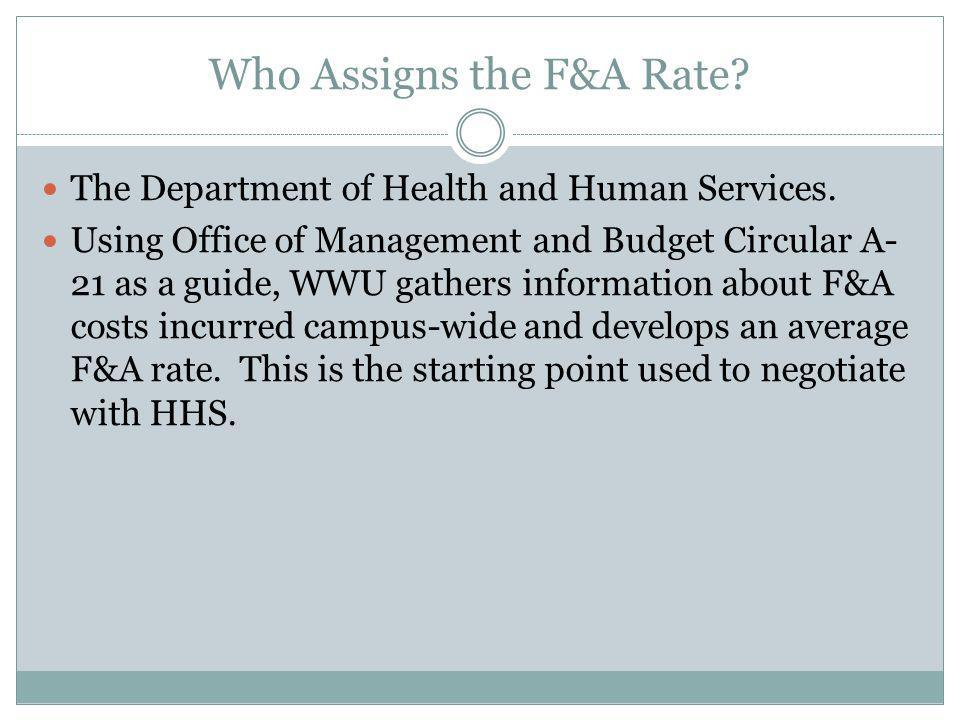 Who Assigns the F&A Rate. The Department of Health and Human Services.