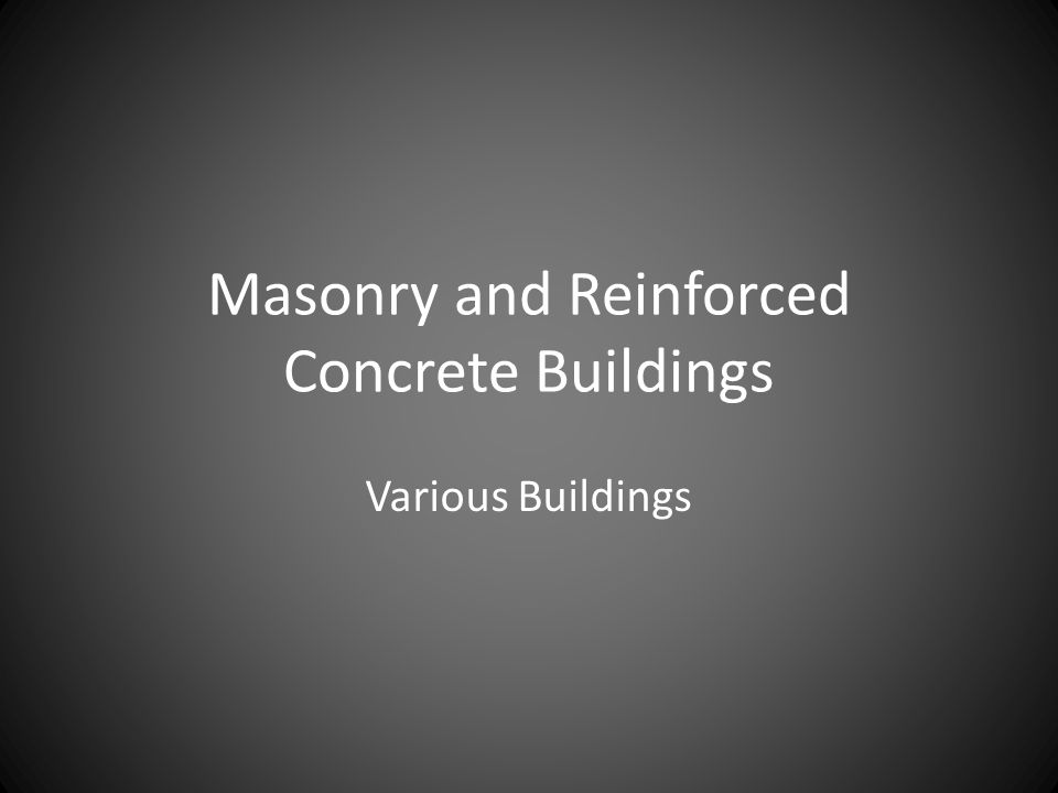 Masonry and Reinforced Concrete Buildings Various Buildings