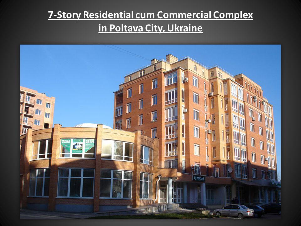 7-Story Residential cum Commercial Complex in Poltava City, Ukraine