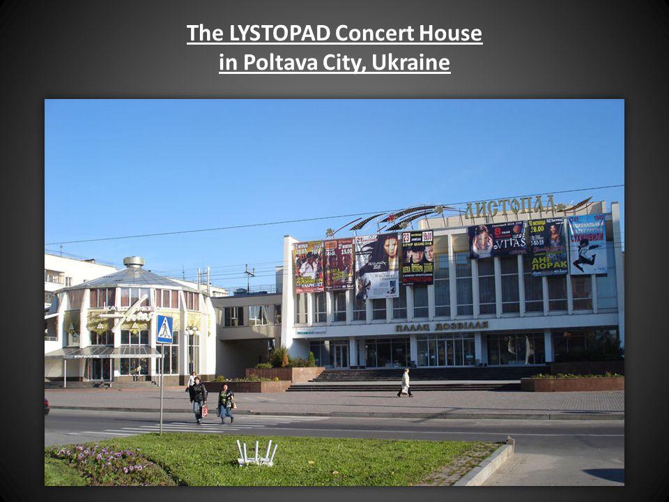 The LYSTOPAD Concert House in Poltava City, Ukraine