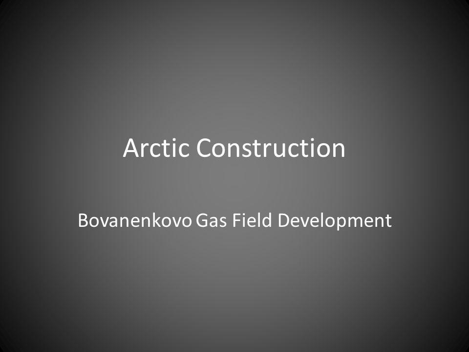 Arctic Construction Bovanenkovo Gas Field Development