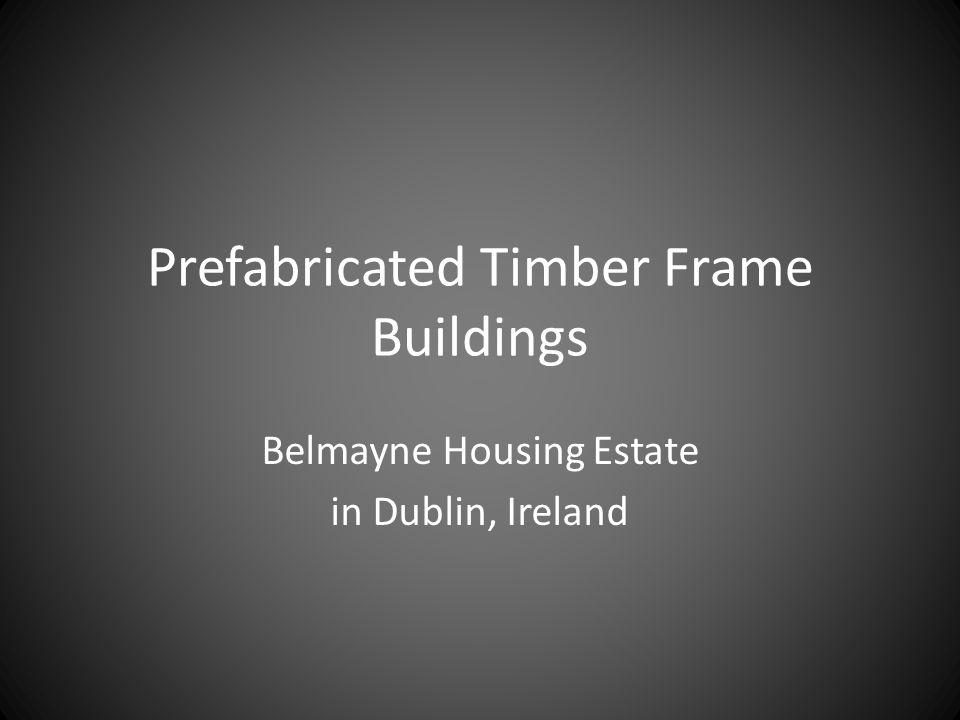 Prefabricated Timber Frame Buildings Belmayne Housing Estate in Dublin, Ireland