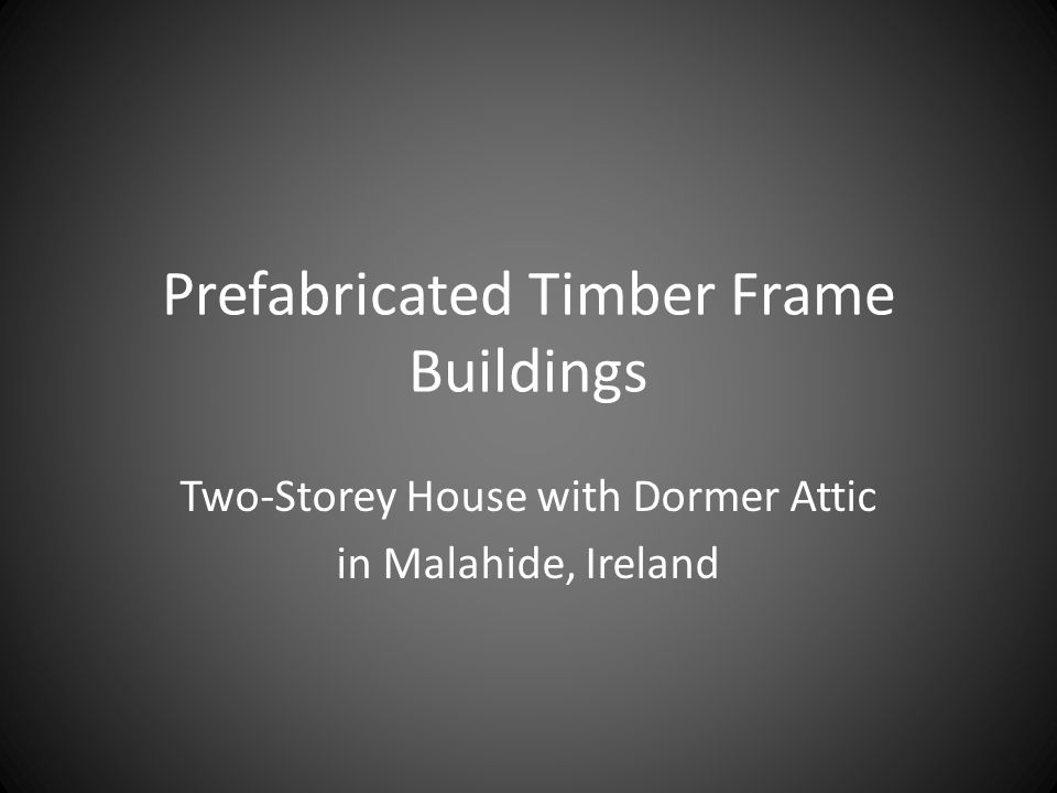 Prefabricated Timber Frame Buildings Two-Storey House with Dormer Attic in Malahide, Ireland