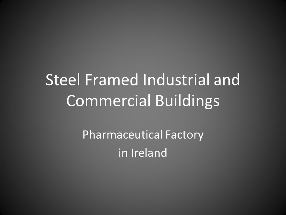 Steel Framed Industrial and Commercial Buildings Pharmaceutical Factory in Ireland