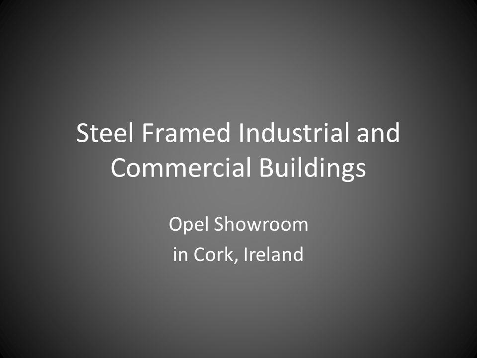 Steel Framed Industrial and Commercial Buildings Opel Showroom in Cork, Ireland