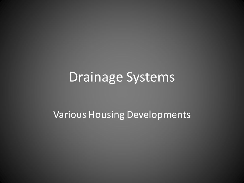 Drainage Systems Various Housing Developments