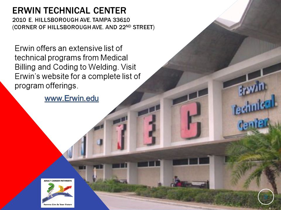 ERWIN TECHNICAL CENTER 2010 E. HILLSBOROUGH AVE. TAMPA 33610 (CORNER OF HILLSBOROUGH AVE.