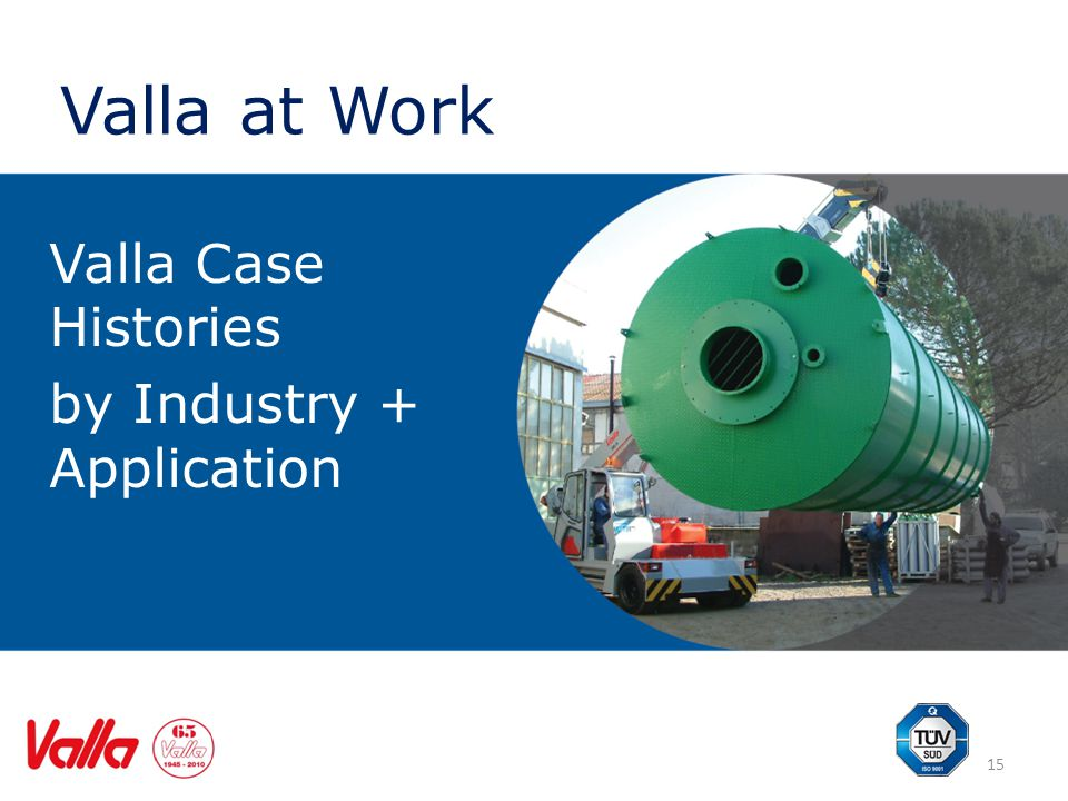 15 Valla Case Histories by Industry + Application Valla at Work