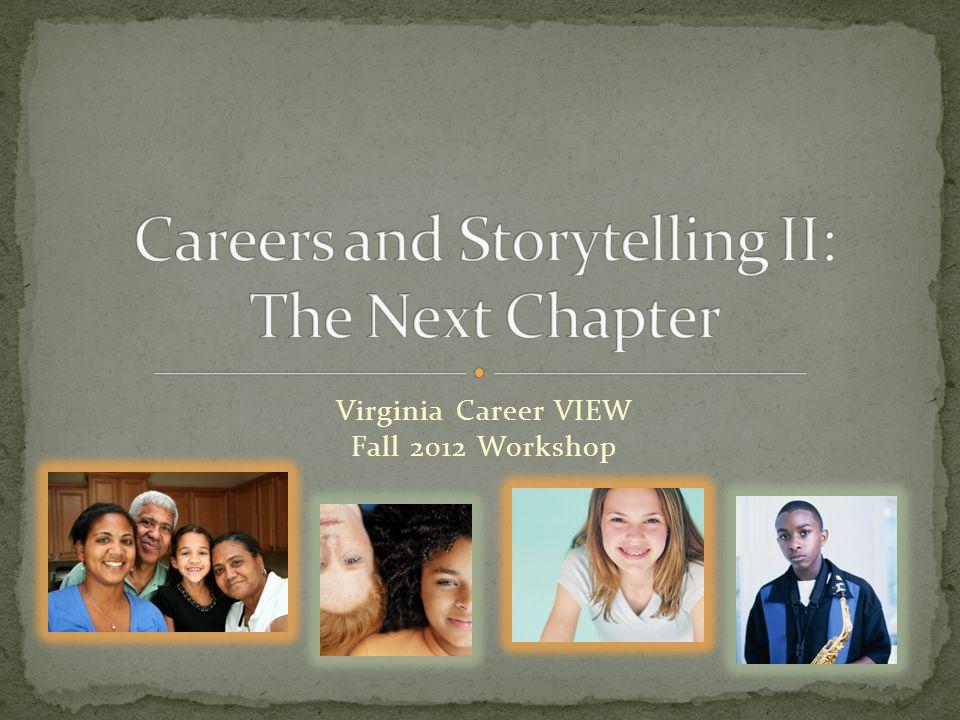 Virginia Career VIEW Fall 2012 Workshop