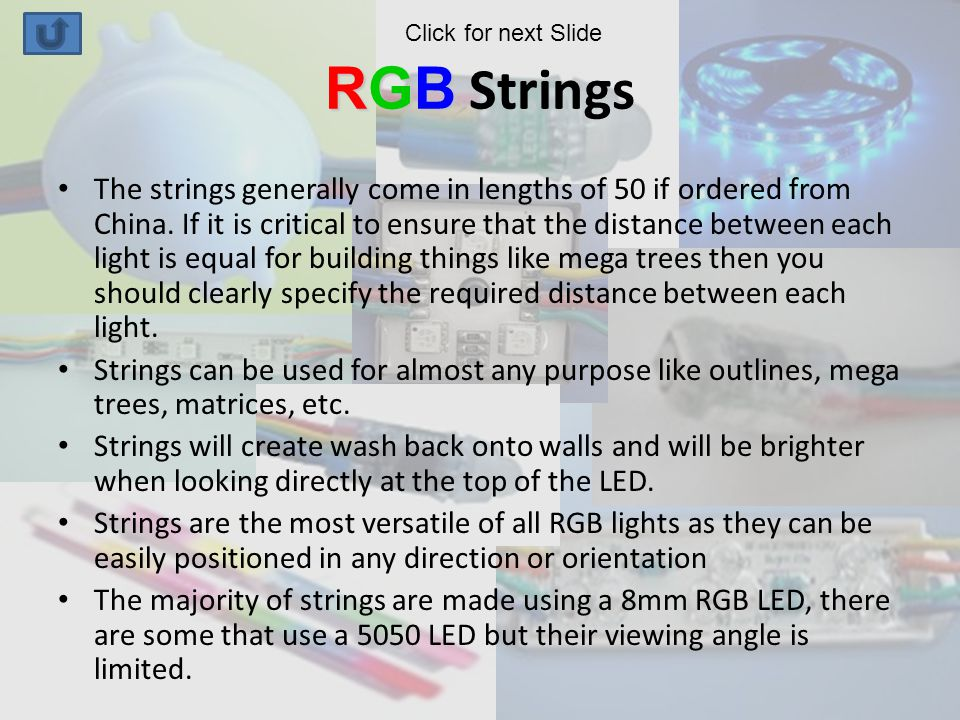 RGB RGB Strings The strings generally come in lengths of 50 if ordered from China.