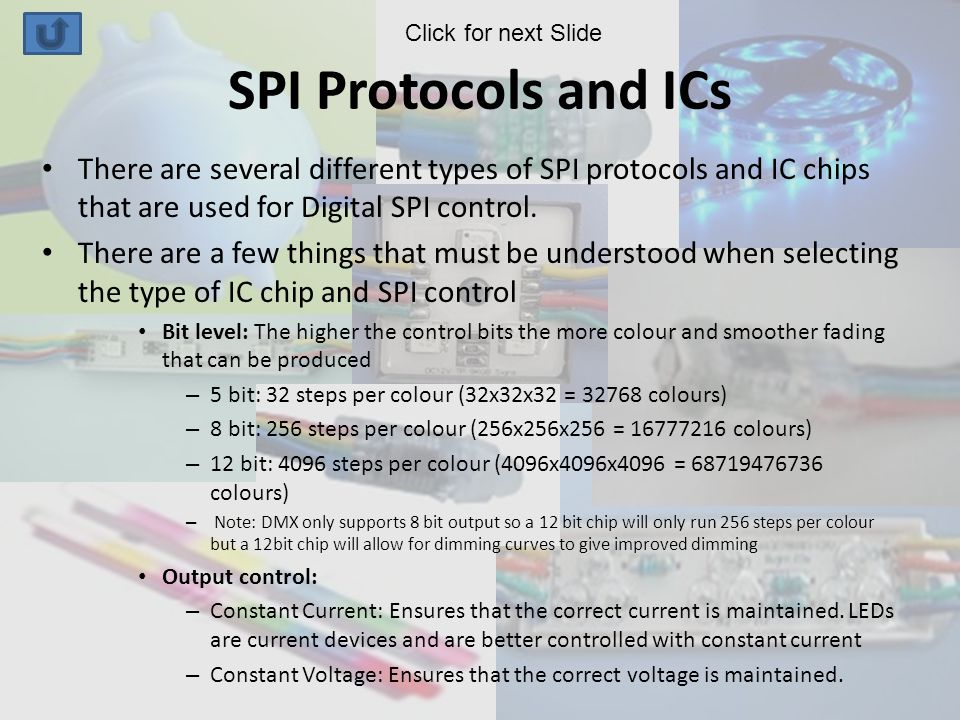 SPI Protocols and ICs There are several different types of SPI protocols and IC chips that are used for Digital SPI control.