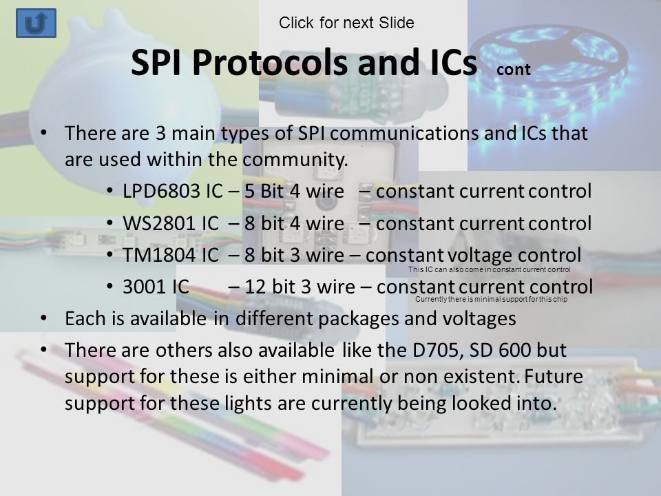SPI Protocols and ICs cont There are 3 main types of SPI communications and ICs that are used within the community.
