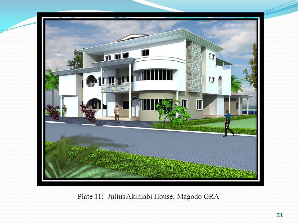 21 Plate 11: Julius Akinlabi House, Magodo GRA