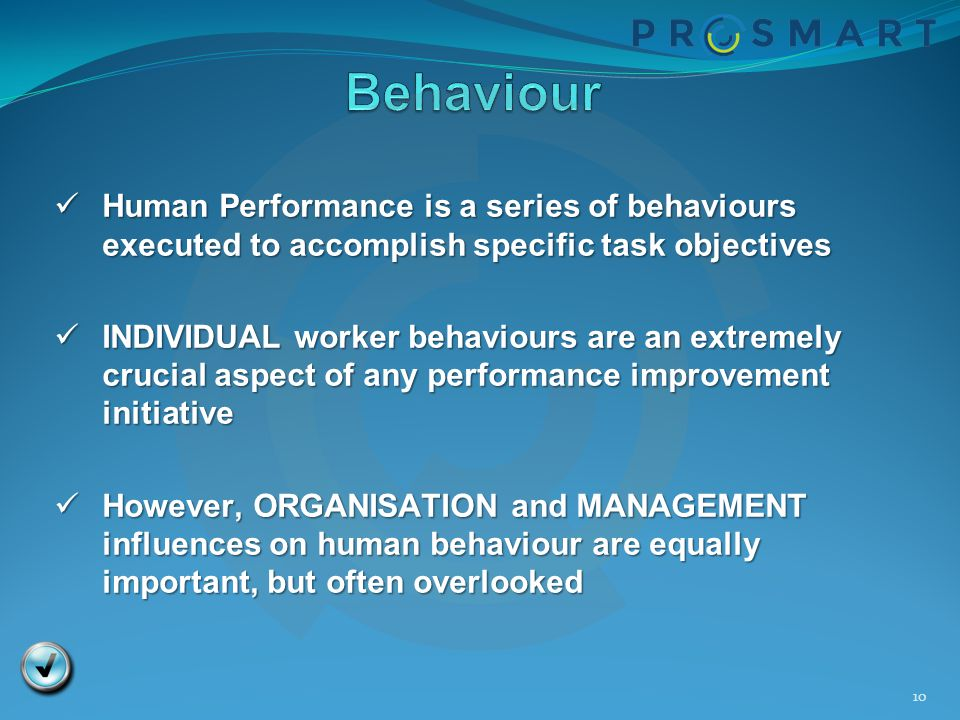 10 Human Performance is a series of behaviours executed to accomplish specific task objectives Human Performance is a series of behaviours executed to