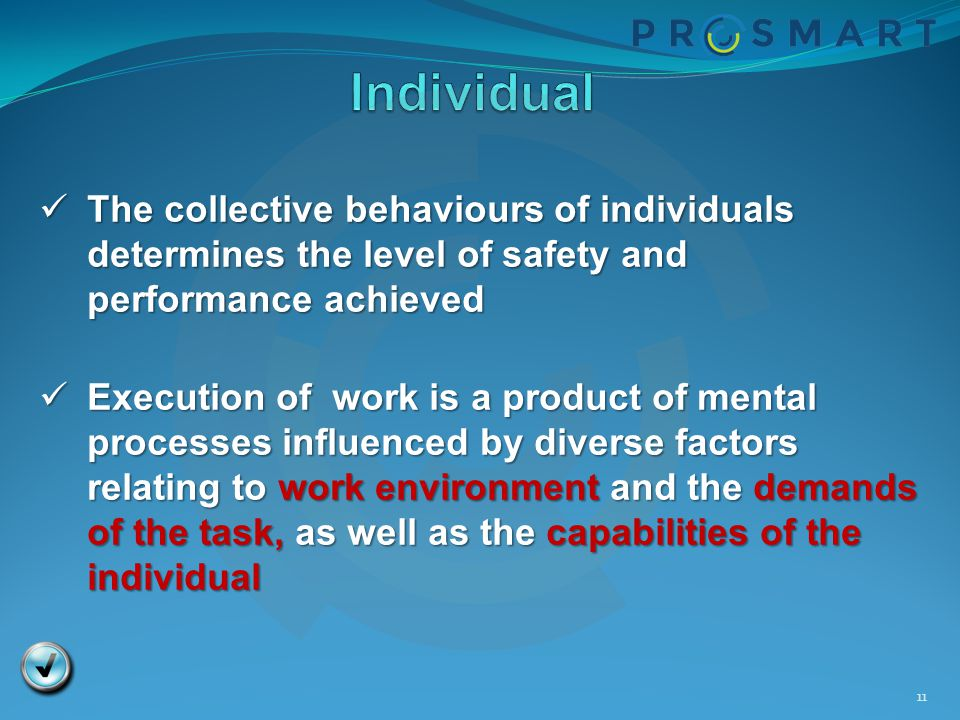 11 The collective behaviours of individuals determines the level of safety and performance achieved The collective behaviours of individuals determine