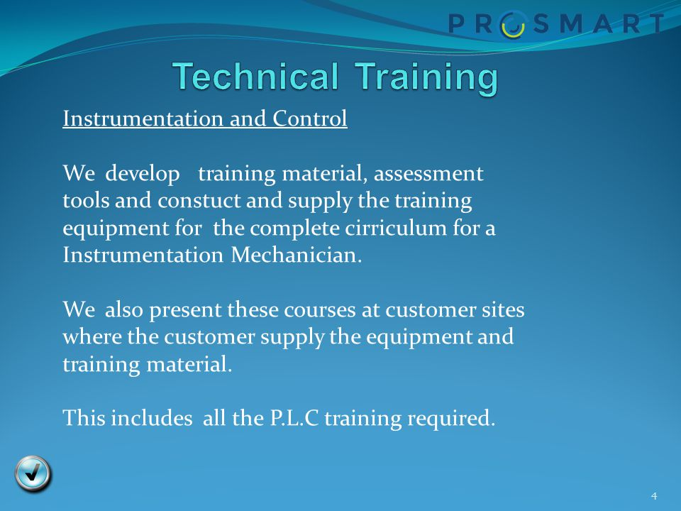 4 Instrumentation and Control We develop training material, assessment tools and constuct and supply the training equipment for the complete cirriculu