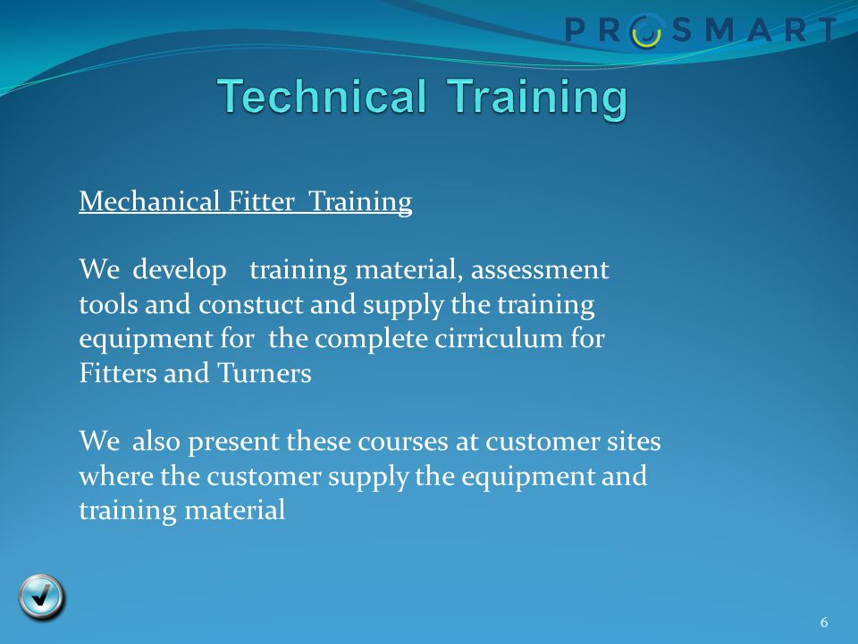 7 Welding We develop training material, assessment tools and constuct and supply the training equipment for the complete cirriculum for Welders We also present these courses at customer sites where the customer supply the equipment and training material