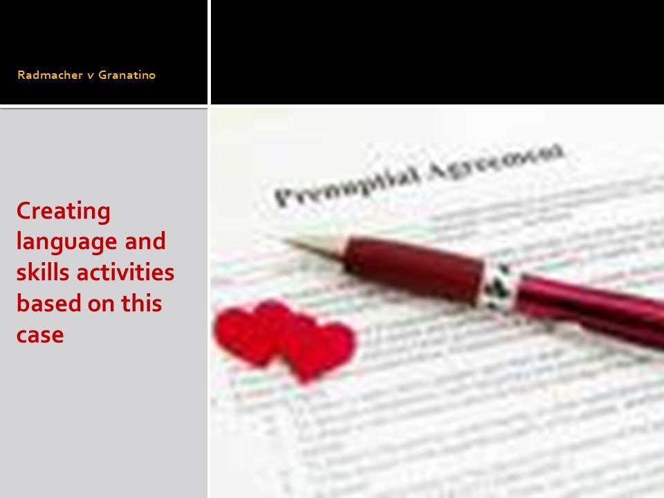Radmacher v Granatino Creating language and skills activities based on this case