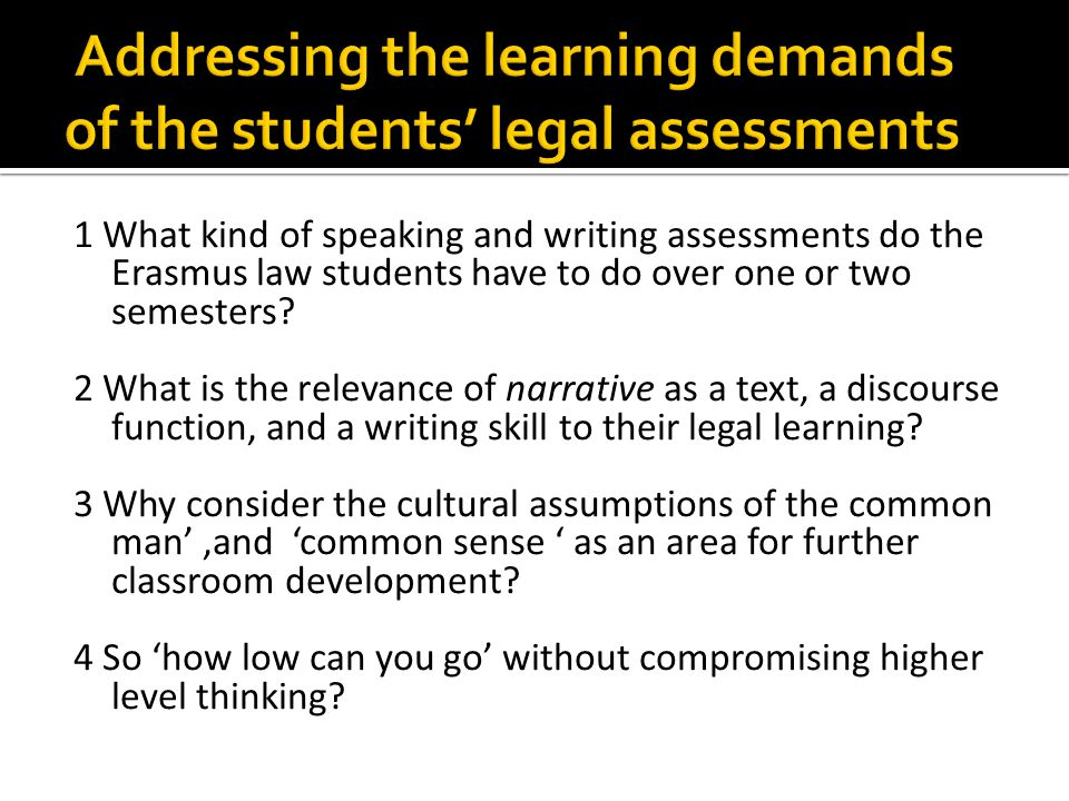 1 What kind of speaking and writing assessments do the Erasmus law students have to do over one or two semesters.