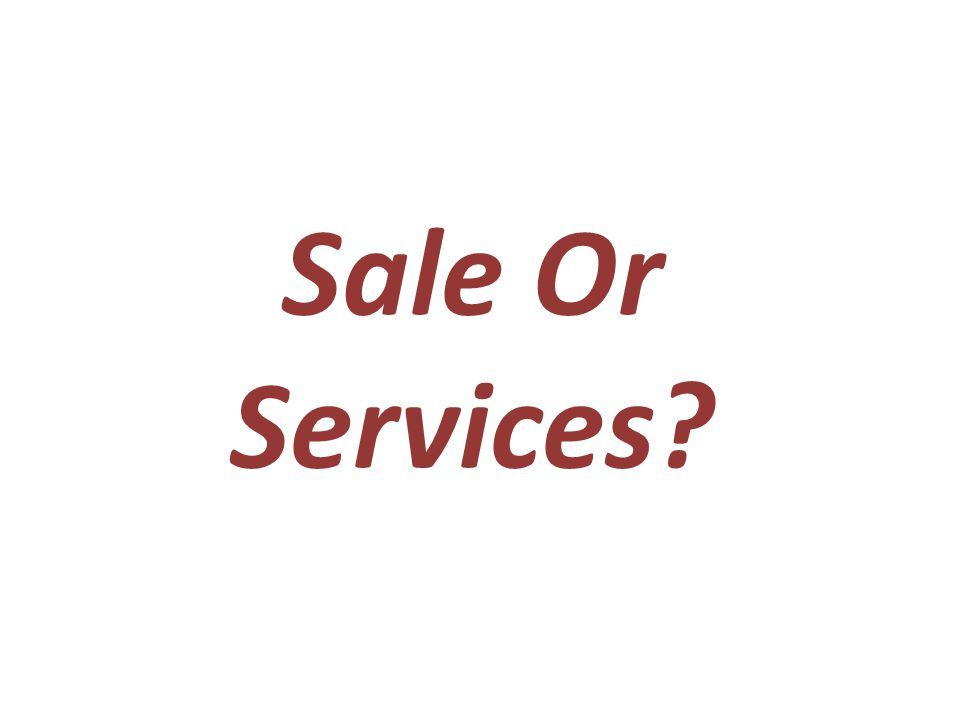 Sale Or Services?