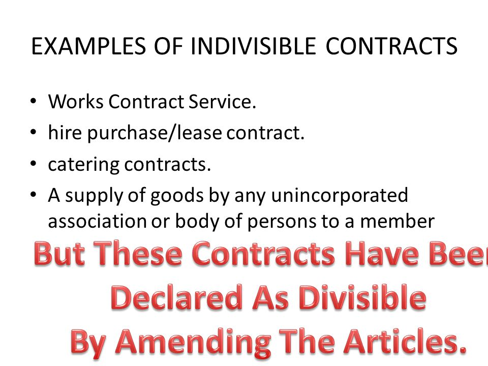 EXAMPLES OF INDIVISIBLE CONTRACTS Works Contract Service.