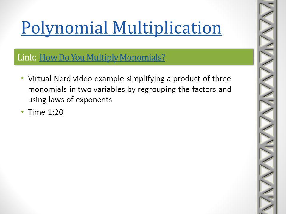 Link: How Do You Multiply Monomials?How Do You Multiply Monomials?Link: How Do You Multiply Monomials?How Do You Multiply Monomials? Virtual Nerd vide
