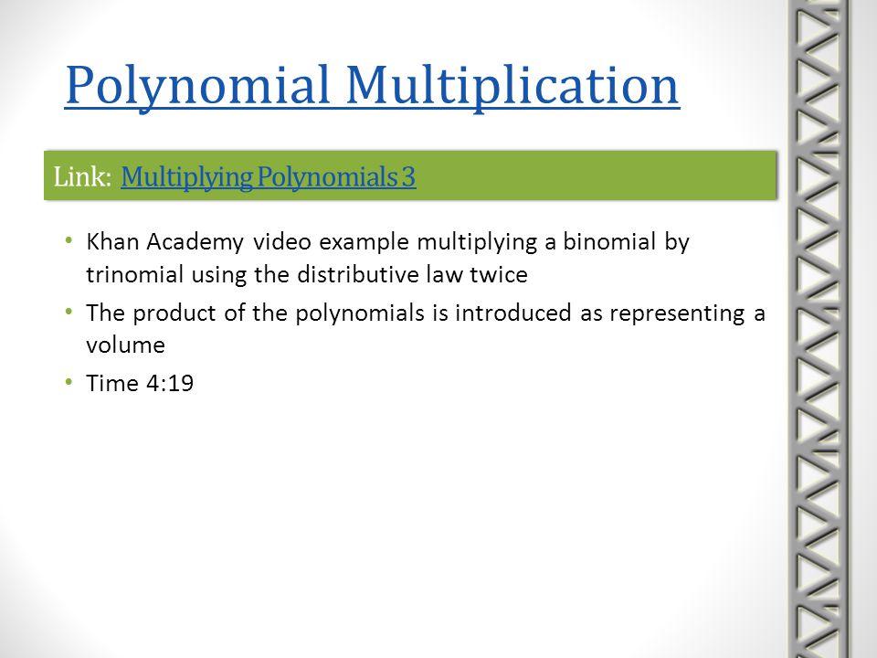 Link: Multiplying Polynomials 3Multiplying Polynomials 3Link: Multiplying Polynomials 3Multiplying Polynomials 3 Khan Academy video example multiplyin