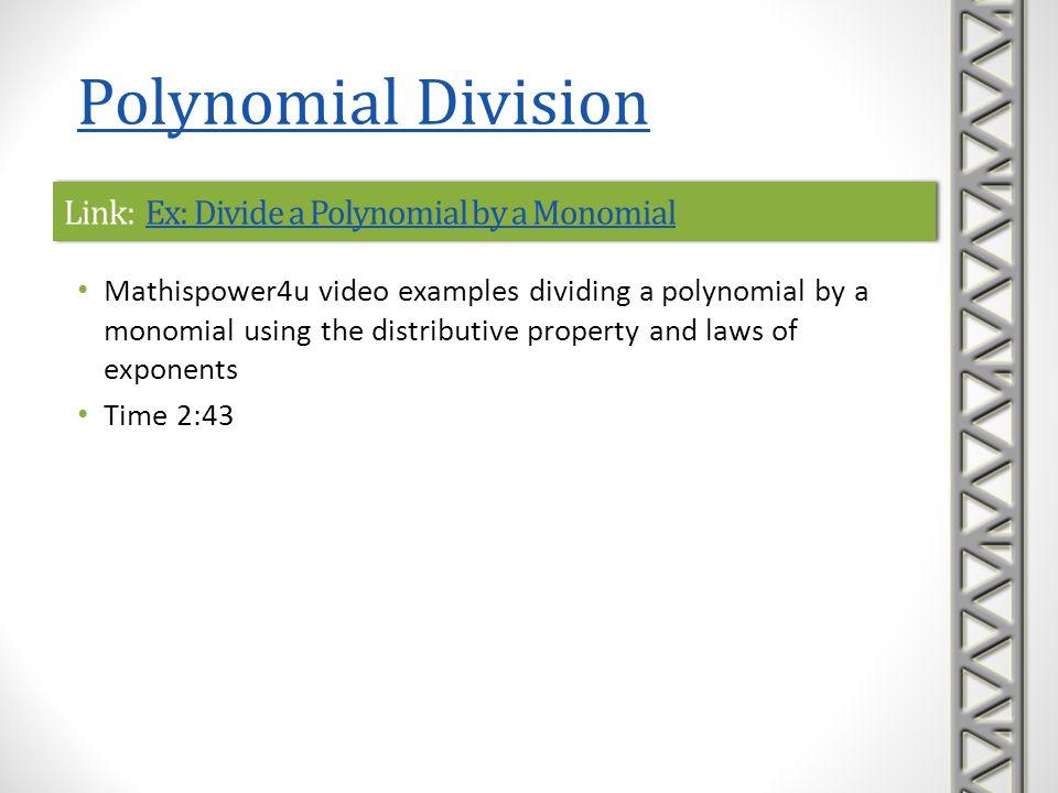 Link: Ex: Divide a Polynomial by a MonomialEx: Divide a Polynomial by a MonomialLink: Ex: Divide a Polynomial by a MonomialEx: Divide a Polynomial by