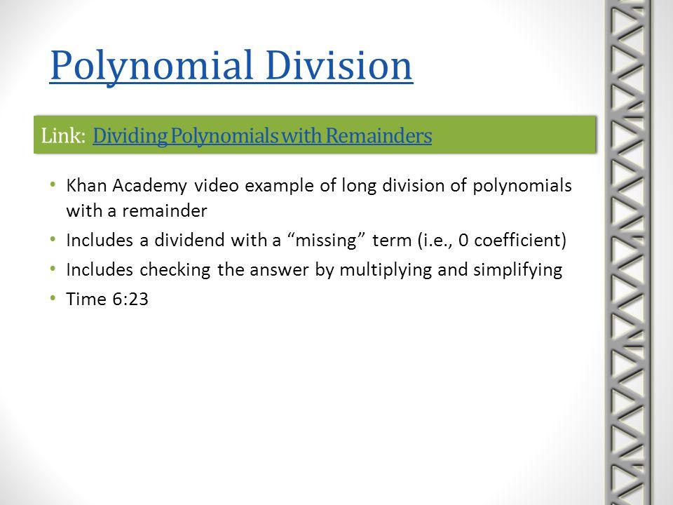 Link: Dividing Polynomials with RemaindersDividing Polynomials with RemaindersLink: Dividing Polynomials with RemaindersDividing Polynomials with Rema