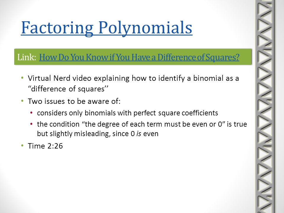 Link: How Do You Factor a Polynomial Using Difference of Squares.