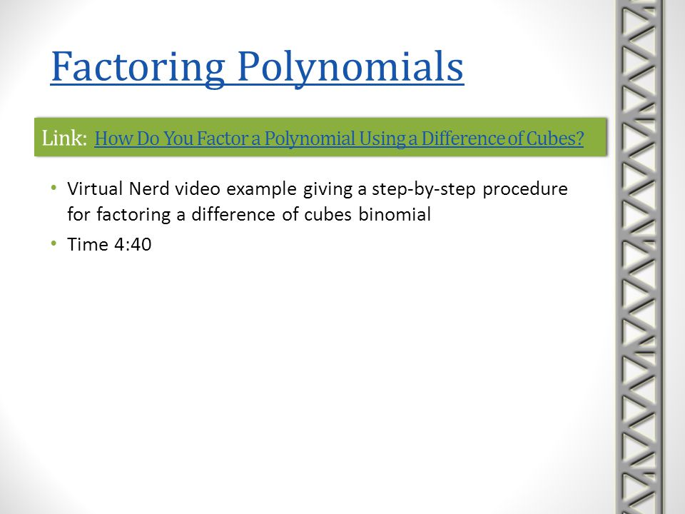 Link: How Do You Factor a Polynomial Using a Difference of Cubes? How Do You Factor a Polynomial Using a Difference of Cubes? Link: How Do You Factor