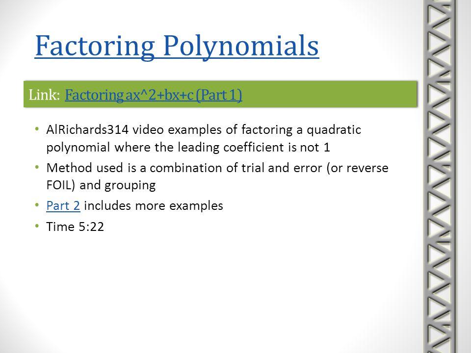 Link: Factoring ax^2+bx+c (Part 1)Factoring ax^2+bx+c (Part 1)Link: Factoring ax^2+bx+c (Part 1)Factoring ax^2+bx+c (Part 1) AlRichards314 video examp