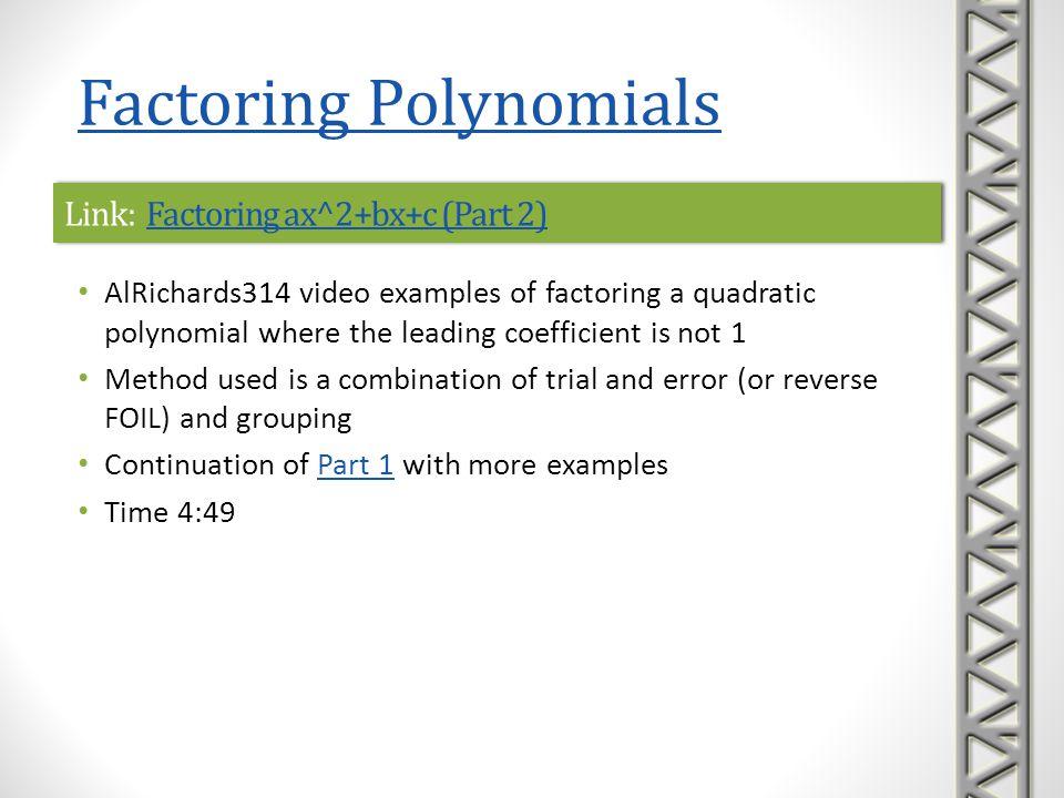 Link: Factoring ax^2+bx+c (Part 2)Factoring ax^2+bx+c (Part 2)Link: Factoring ax^2+bx+c (Part 2)Factoring ax^2+bx+c (Part 2) AlRichards314 video examp