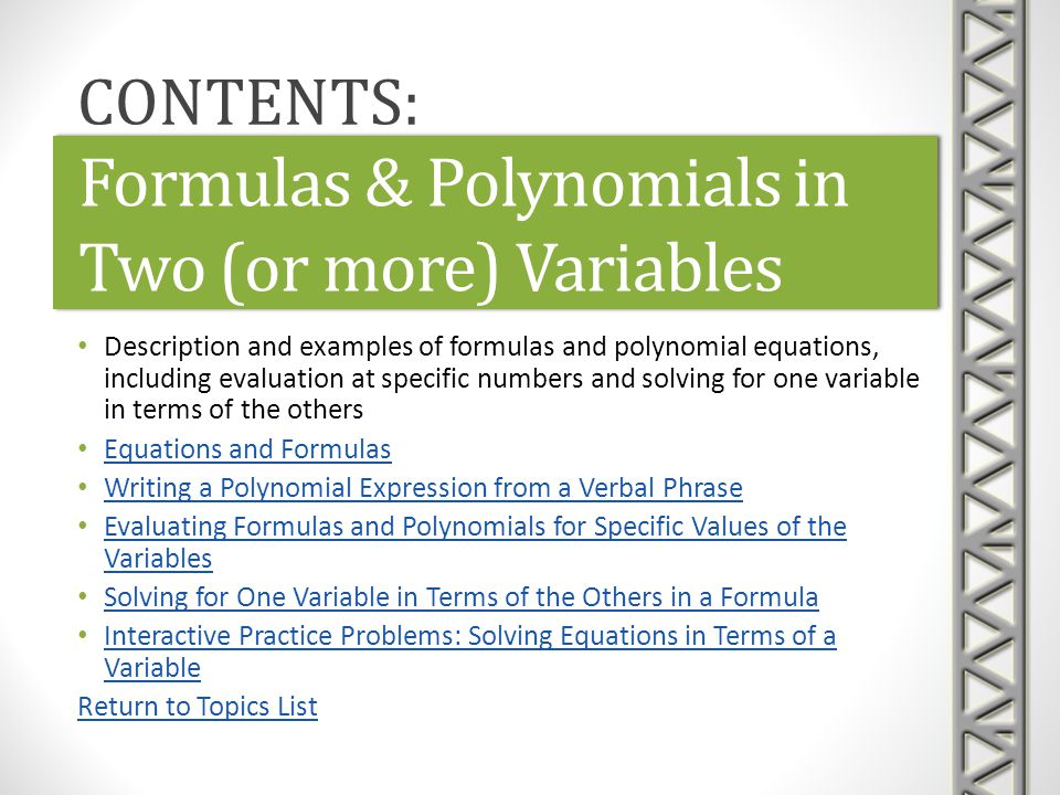 Formulas & Polynomials in Two (or more) Variables Description and examples of formulas and polynomial equations, including evaluation at specific numb
