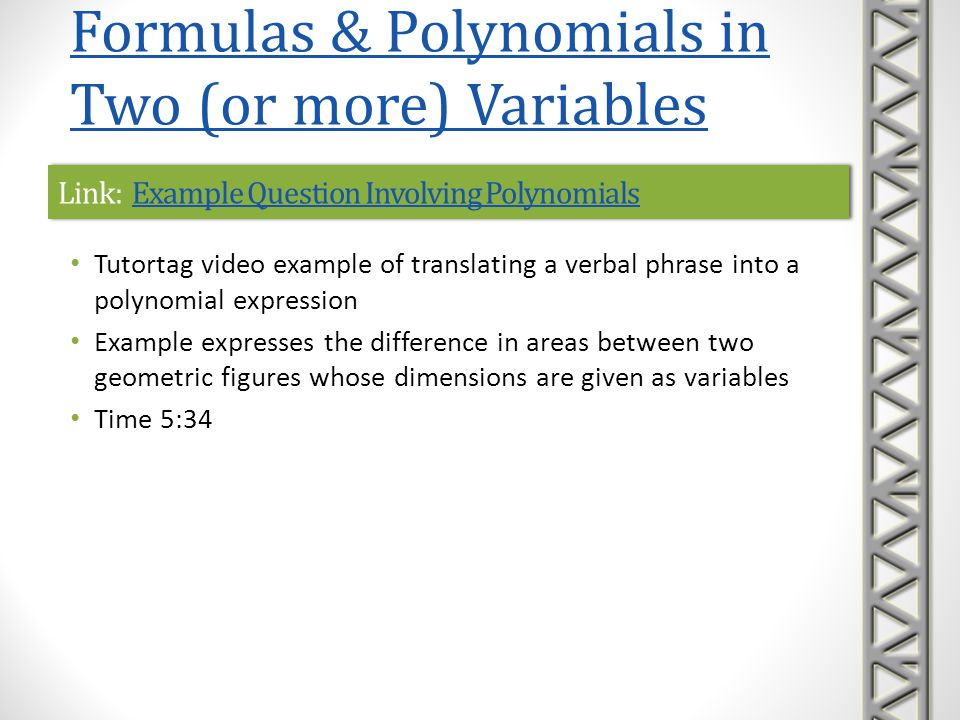 Link: Evaluate a Formula Using SubstitutionEvaluate a Formula Using SubstitutionLink: Evaluate a Formula Using SubstitutionEvaluate a Formula Using Substitution Khan Academy video example using substitution in a formula to convert degrees Celsius to degrees Fahrenheit Time 1:15 Formulas & Polynomials in Two (or more) Variables